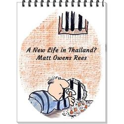 A New Life in Thailand? (Escape to Thailand #1): eBook von Matt Owens Rees