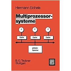Multiprozessorsysteme. Hermann Eichele  - Buch