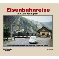 Eisenbahnreise mit Carl Bellingrodt: Buch von Gerhard Greß