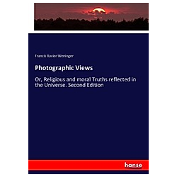 Photographic Views. Francis Xavier Weninger  - Buch
