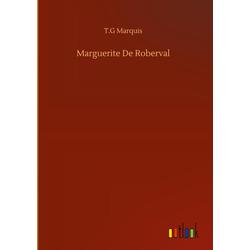 Marguerite De Roberval als Buch von T. G Marquis