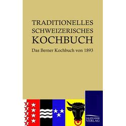 Traditionelles Schweizerisches Kochbuch als Buch von Hedwig Wyss