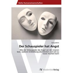 Der Schauspieler hat Angst als Buch von Georg Böhm