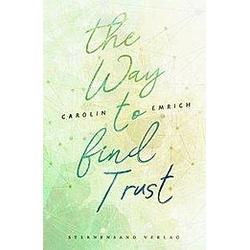 The way to find trust: Lara & Ben. Carolin Emrich  - Buch