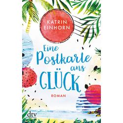 Eine Postkarte ans Glück als Taschenbuch von Katrin Einhorn