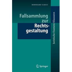 Fallsammlung zur Rechtsgestaltung: eBook von Bernhard Ulrici
