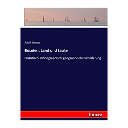 Bosnien  Land und Leute. Adolf Strausz  - Buch