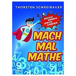Mach mal Mathe. Thorsten Schreibauer  - Buch