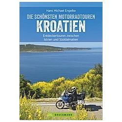 Die schönsten Motorradtouren Kroatien. Hans M. Engelke  - Buch