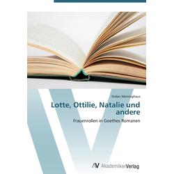 Lotte Ottilie Natalie und andere als Buch von Stefan Meininghaus