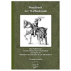 Handbuch der Waffenkunde. Wendelin Boeheim  - Buch