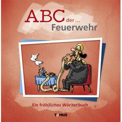 ABC der ... Feuerwehr als Buch von
