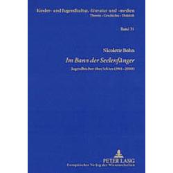 Im Bann der Seelenfänger als Buch von Nicolette Bohn
