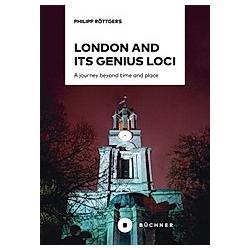 London and its genius loci. Philipp Röttgers  - Buch