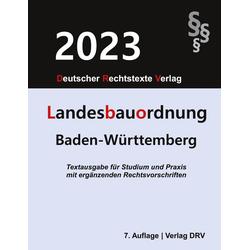 Landesbauordnung Baden-Württemberg als Buch von Redaktion Drv