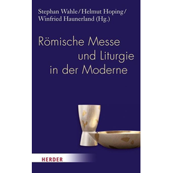 Römische Messe und Liturgie in der Moderne als Buch von