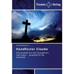 Handfester Glaube als Buch von Christoph Ramstein
