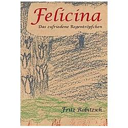 Felicina. Fritz Robitzsch  - Buch