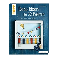 Dekoideen im 3D-Rahmen. Susanne Wicke  - Buch