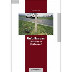 Unfallkreuze: eBook von Christine Aka