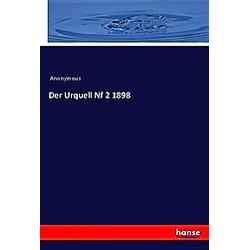 Der Urquell Nf 2 1898. Anonym  - Buch
