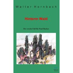 Hinterm Wald als Buch von Walter Hornbach