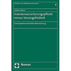 Krankenversicherungspflicht versus Vorsorgefreiheit. Steffen Hübner  - Buch