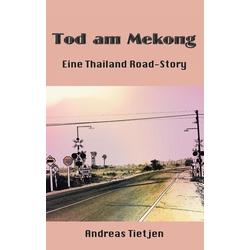 Tod am Mekong als Buch von Andreas Tietjen