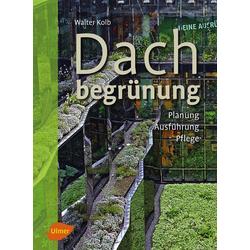 Dachbegrünung als Buch von Walter Kolb