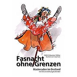 Fasnacht ohne Grenzen. Edith Schweizer-Völker  - Buch
