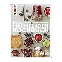 Das Marmeladen-Kochbuch. Sascha Wett  Torsten Wett  - Buch