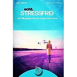 echt. Stressfrei - Buch