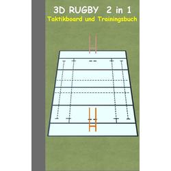 3D Rugby 2 in 1 Taktikboard und Trainingsbuch als Buch von Theo von Taane