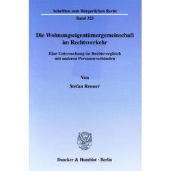 Die Wohnungseigentümergemeinschaft im Rechtsverkehr als Buch von Stefan Renner