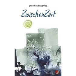 ZwischenZeit. Dorothee Frauenlob  - Buch