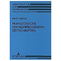 Französische Fernsehprogrammzeitschriften. Ernst Seibold  - Buch