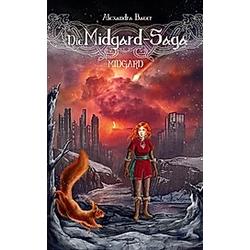 Die Midgard-Saga - Midgard. Alexandra Bauer  - Buch