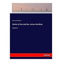 Works of the Late Rev. James Hamilton. James Hamilton  - Buch