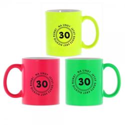 """Keramiktasse Neon zum 30. Geburtstag """"30 - Na und?"""