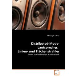 Distributed-Mode-Lautsprecher Linien- und Flächenstrahler als Buch von Christoph Lohrer