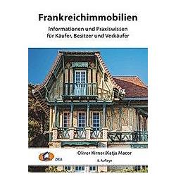 Frankreichimmobilien. Oliver Kirner  Katja Macor  - Buch