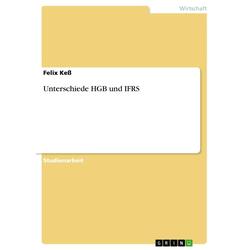 Unterschiede HGB und IFRS als Buch von Felix Keß
