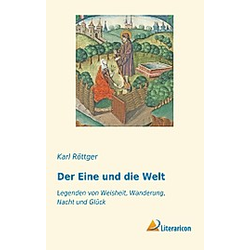 Der Eine und die Welt. Karl Röttger  - Buch
