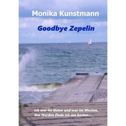 Goodbye Zepelin als Buch von Monika Kunstmann