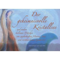 Der geheimnisvolle Kristallsee: Buch von Zora Gienger/ Lajos Sitas