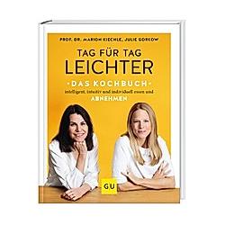 Tag für Tag leichter - das Kochbuch. Julie Gorkow  Marion Kiechle  - Buch