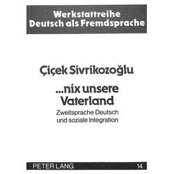 ...nix unsere Vaterland als Buch von Cicek Sivrikozoglu
