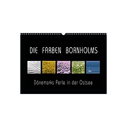 Die Farben Bornholms (Wandkalender 2021 DIN A3 quer)