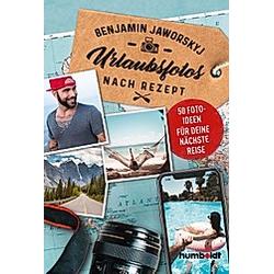 Urlaubsfotos nach Rezept. Benjamin Jaworskyj  - Buch