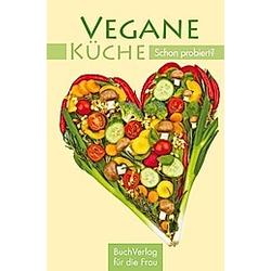Vegane Küche - Schon probiert?. Carola Ruff  - Buch
